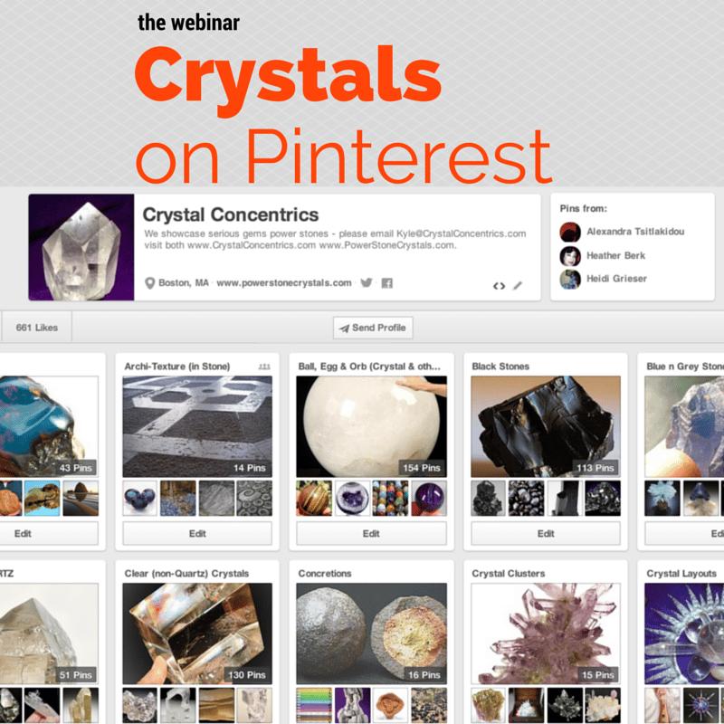 Crystal on Pinterest – the webinar